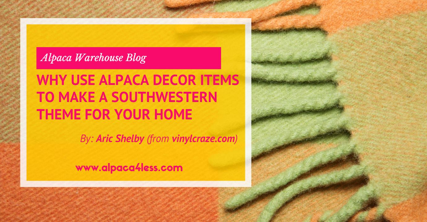 Why use Alpaca Decor Items to make a Southwestern Theme for your ...